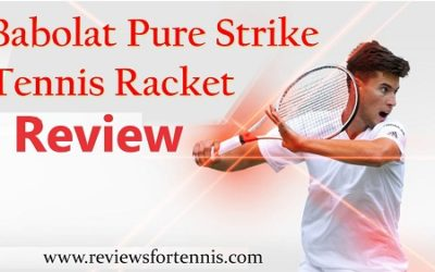 Babolat Pure Strike Review: A Ultimate Review With Buying Guide