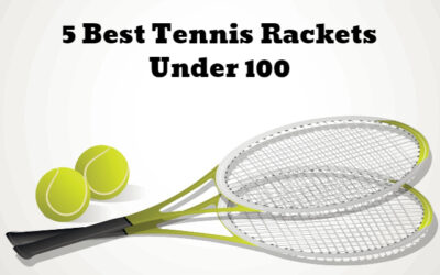 It ain't Racket Science! Here are the 5 Best Tennis Rackets Under 100
